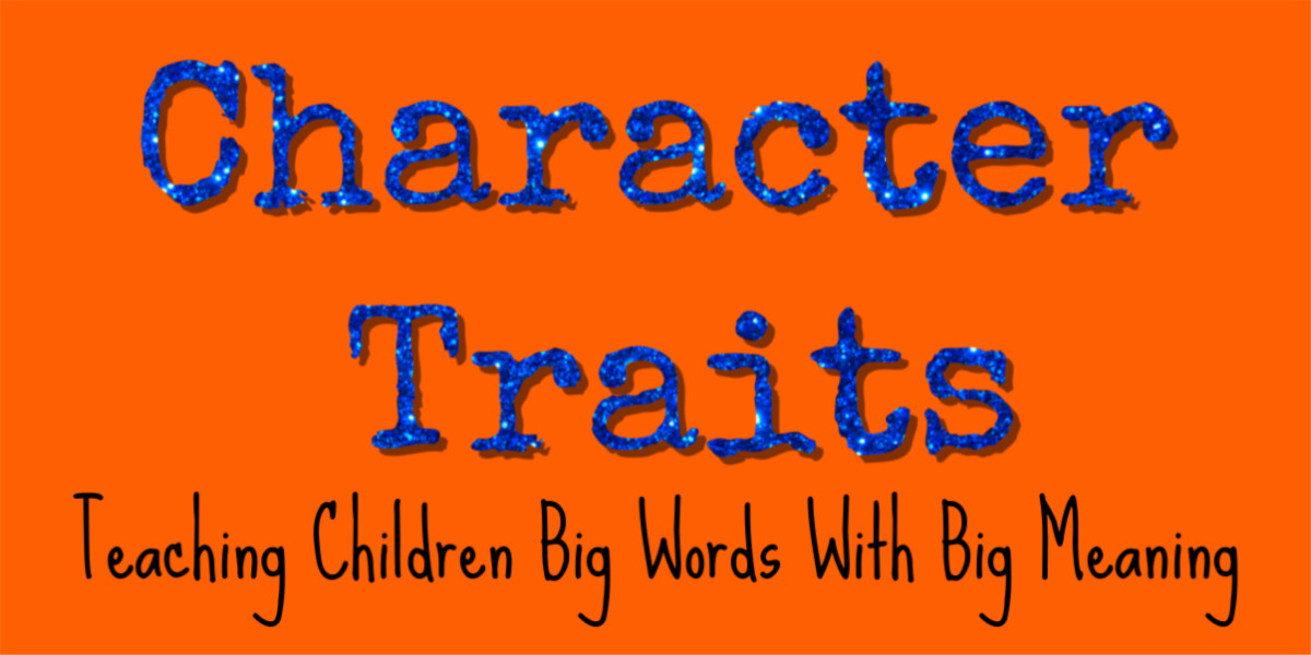 Character Traits: Big Words, Big Meaning
