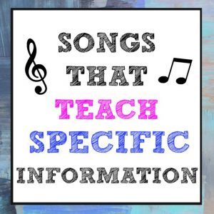 Songs that teach specific information